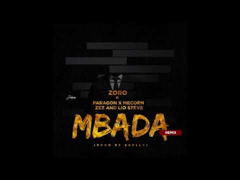 Zoro- Mbada Remix (Feat. Paragon X Mecorn X Zez & Lio Steve) [Official Audio]