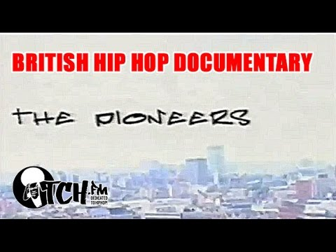The Pioneers - The British Hip Hop Documentary.
