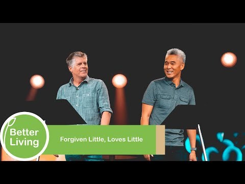 Forgiven Little, Loves Little | Joel Holm and John Kim