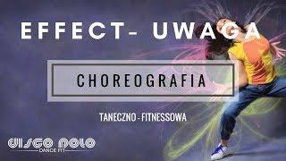 EFFECT - UWAGA | Choreografia Taneczno Fitnessowa  - Disco Polo Dance Fit  NOWOŚCI 2017 /2018