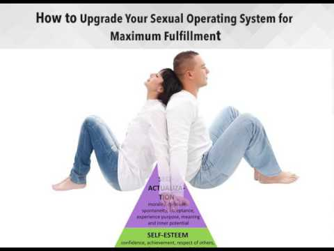 How to Upgrade Your Sexual Operating System for Maximum Fulfillment