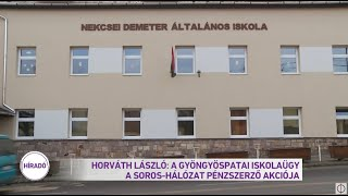 Horváth László: a gyöngyöspatai iskolaügy a Soros-hálózat pénzszerző akciója