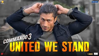 Commando 3|United We Stand|Vidyut, Adah, Angira, Gulshan|Vipul Amrutlal Shah|Aditya Datt|29 Nov