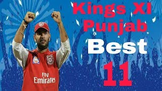 Kings XI Punjab Best playing 11 Team KXIP | Yuvraj,  Gayle, Finch, Ashwin, | Top 10 moments of world