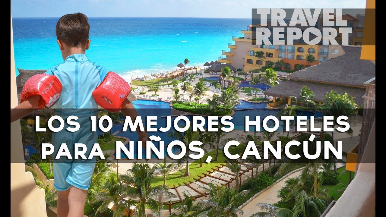 Los 10 mejores hoteles para ni os en canc n youtube for Hoteles para ninos en zaragoza