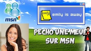 COMMENT PECHO SUR MSN ? EMILY IS AWAY ! - XARI