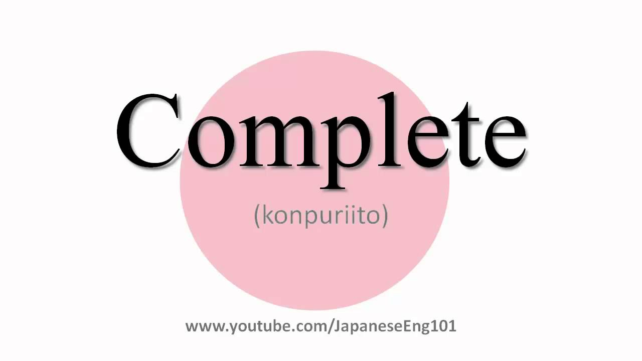 How to Pronounce Complete