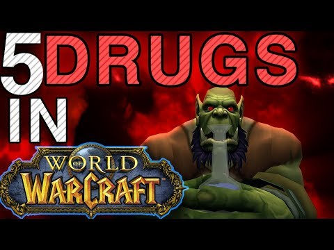 5 Drugs In World of Warcraft and What they Do