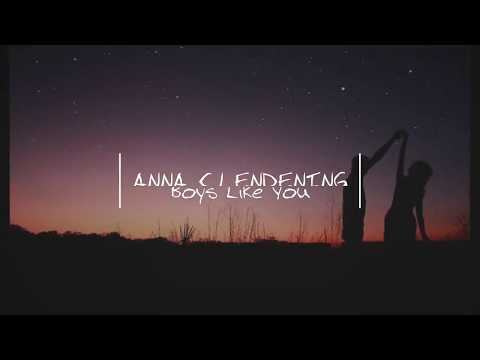 Anna Clendening - Boys Like You Lyrics