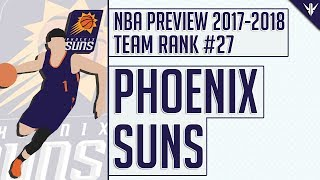 Phoenix Suns | 2017-18 NBA Preview (Rank #27)