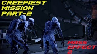 Creepiest Mission Part-2 in Mass Effect 2 (Acquire Reaper IFF)