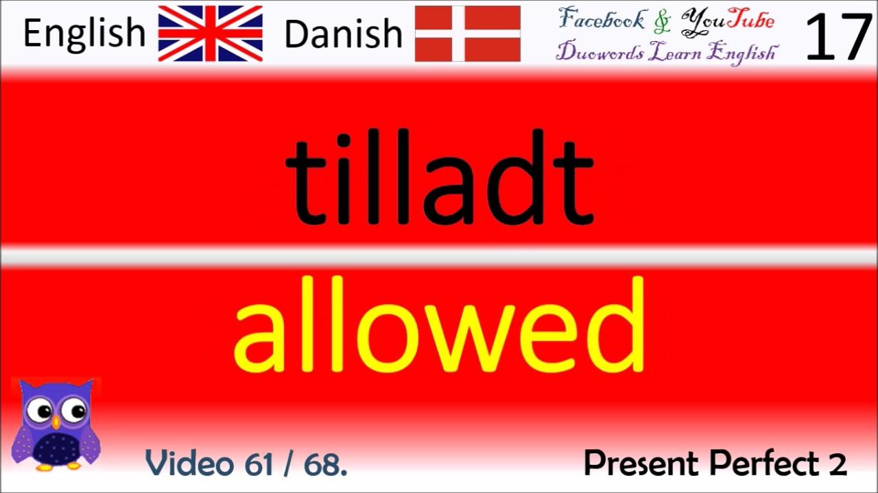 61 Present Perfect 2 Dansk - Engelsk Ord / Danish - English Words engelsk hjem