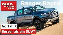 Ford Ranger Raptor (2020): Besser als ein SUV? - Vorfahrt I auto motor und sport channel