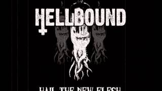 Hellbound - Hail The New Flesh