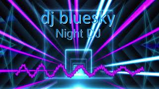MUSIC FE LEVEL3 YR1 HARRY GILL dj bluesky Night DJ