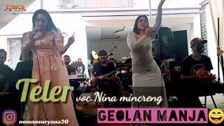 TELER Voc.Nina mincreng GEOLAN MANJA NYA KELUAR,LIVE Kp.CIBODAS MARIBAYA new MANDALA