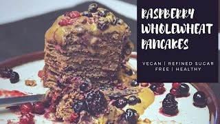 Vegan Raspberry Wholewheat pancakes | High protein | Healthy Easy Recipe