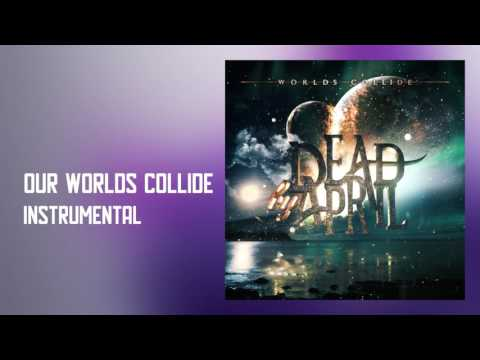 Dead By April - Our Worlds Collide (Official Instrumental)