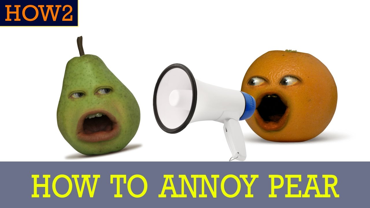 how2-how-to-annoy-pear