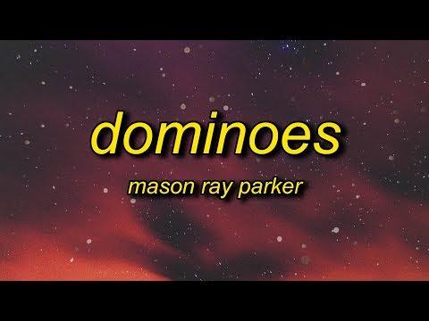 mason-ray-parker---dominoes-(lyrics)