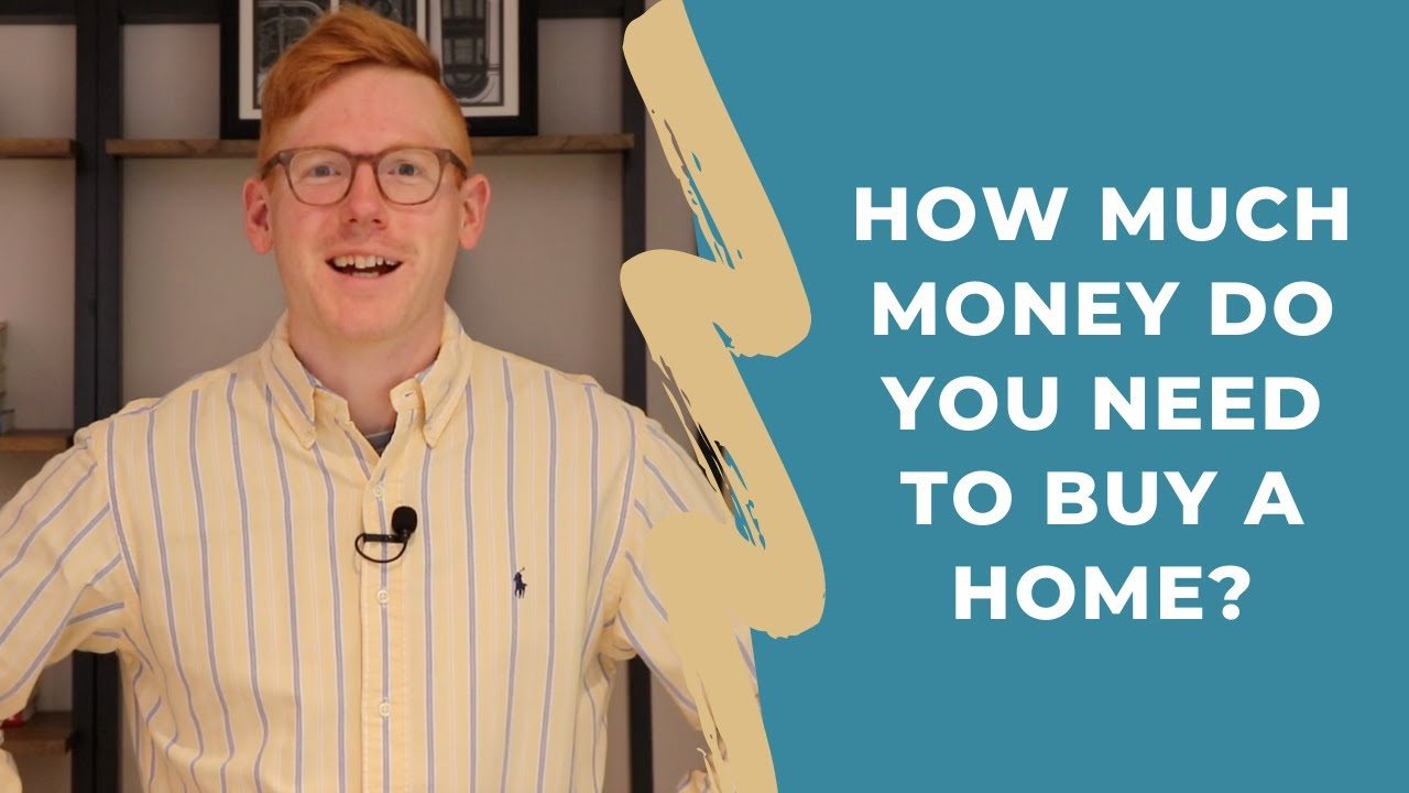 How Much Money Do You Need to Buy A Home?