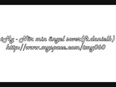 tMy - När Min Ängel Sover (ft.danielb)