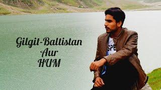 GILGIT-BAlTISTAN Ki Kahani Meri Zubani!!!