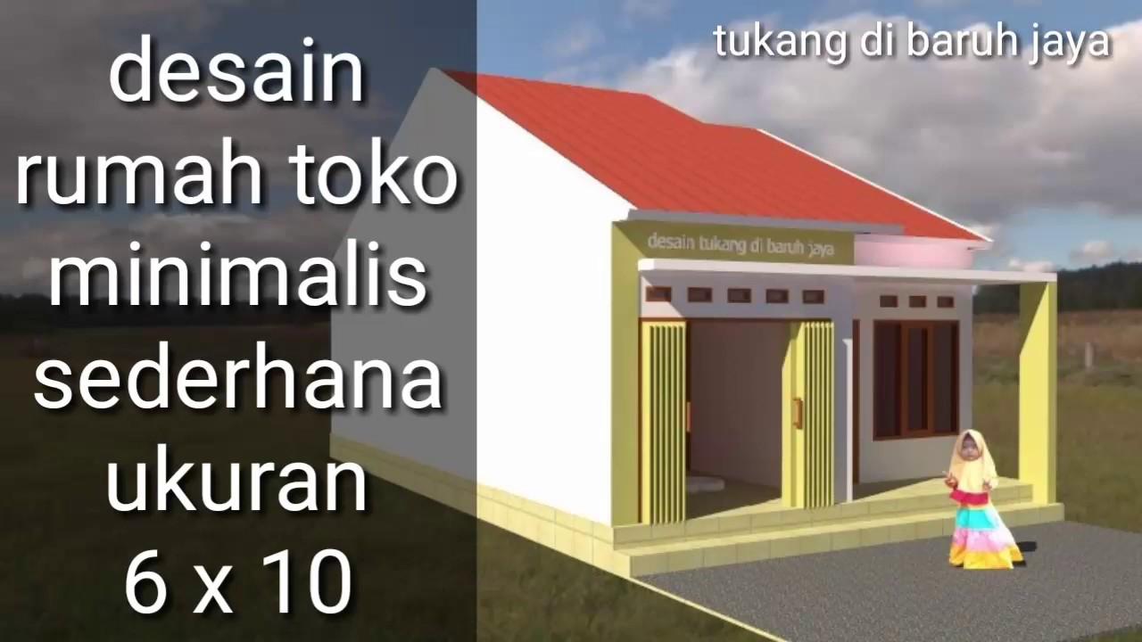 Desain Rumah Toko Minimalis Sederhana Ukuran 6 X 10 Youtube Desain rumah toko minimalis sederhana