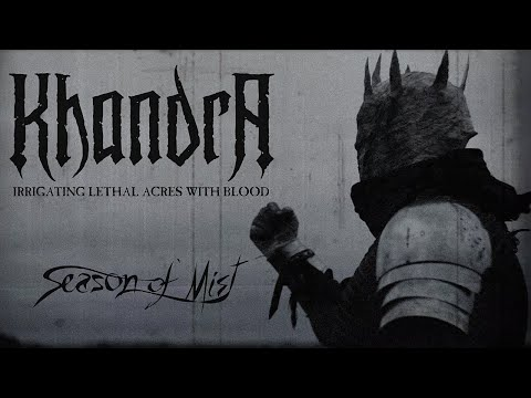 KHANDRA - Irrigating Lethal Acres With Blood (Official Music Video)