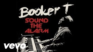 Booker T - Sound The Alarm ft. Mayer Hawthorne