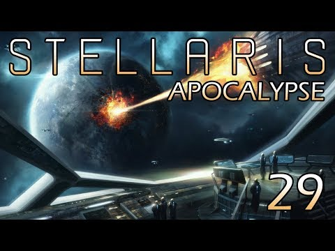 Stellaris: Apocalypse Part 29 - Building a Better Pisastar