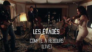 Les Évadés - Compte à rebours (Live) - Session La Strip