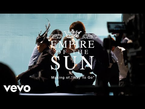 "Empire Of The Sun - The Making Of ""Way To Go"""