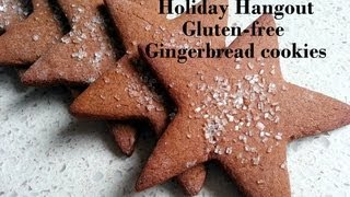 Holiday Hangout - Gluten-free Gingerbread