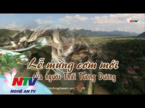 Khám phá Nghệ An: Lễ cúng cơm mới của Người Thái Tương Dương