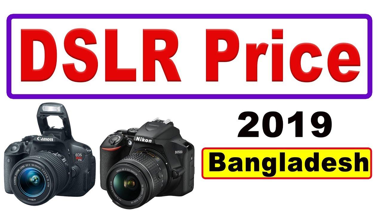 Dslr Camera Price In Bangladesh 2019 Canon Nikon Sony