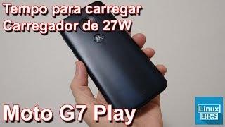 🔘 Motorola Moto G7 Play - Tempo para carregar - Carregador de 27W