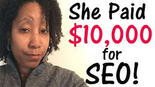 SEO: She Paid $10K to Rank on Google - Scam Alert