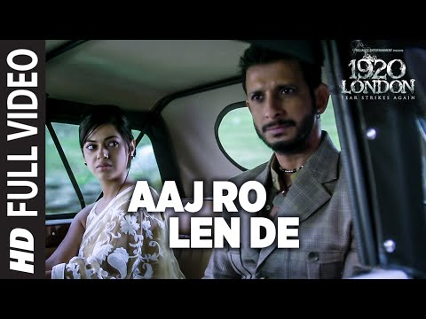 Aaj Ro Len De Full  Song  1920 LONDON  Sharman Joshi, Meera Chopra, Shaarib and Toshi