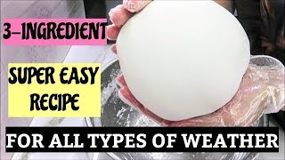 3-INGREDIENT &quotSUPER EASY&quot FONDANT RECIPE (FOR ALL TYPES OF WEATHER)