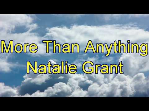 More Than Anything - Natalie Grant - wth lyrics