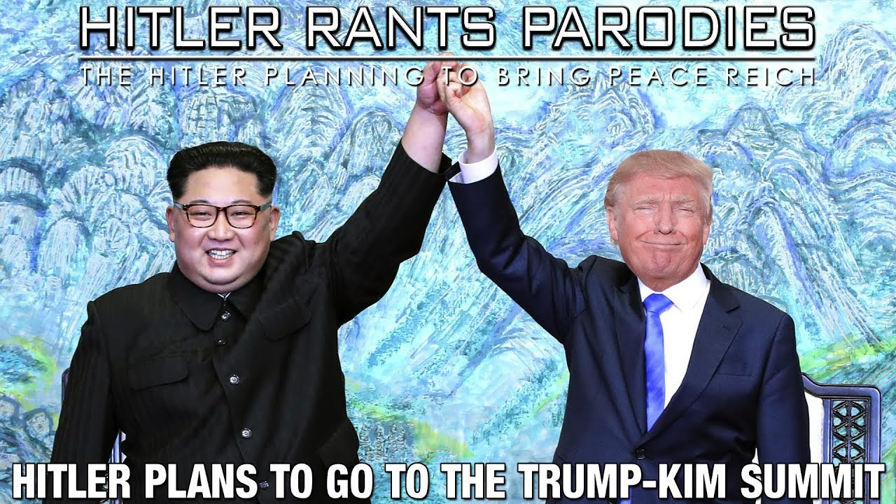 Hitler plans to go to the Trump-Kim Summit