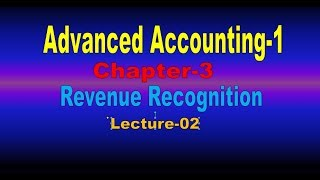 Advanced Accounting-1( bangla ) //Revenue Recognition// Advanced Accounting-1 Chapter-3 //Lecture-2