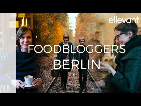 Foodblogger zeigen uns ihr Berlin I ellevant