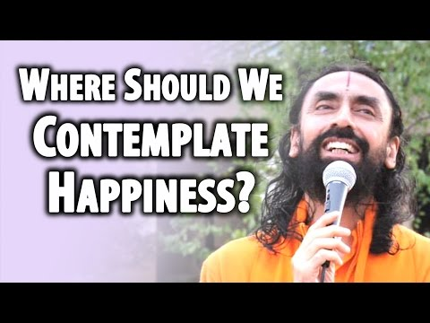 Art of Mind Management Part10 - Swami Mukundananda - Where should we contemplate happiness