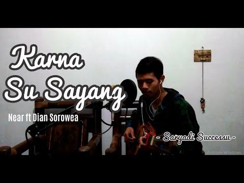 karna su sayang - near ft dian sorowea rearrange version cover by aviwkila
