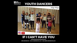 IF I CAN'T HAVE YOU by Shawn Mendez | Hip Hop | Made Talents Youth Dancers