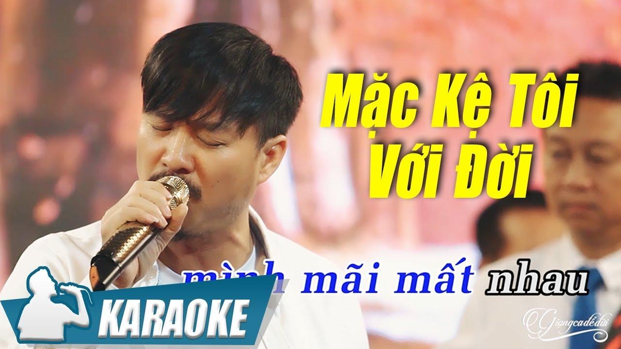 Karaoke Mặc Kệ Tôi Với Đời Tone Nam – Quang Lập   Nhạc Vàng Bolero Karaoke