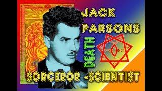 Jack Parsons - Death by Misadventure!