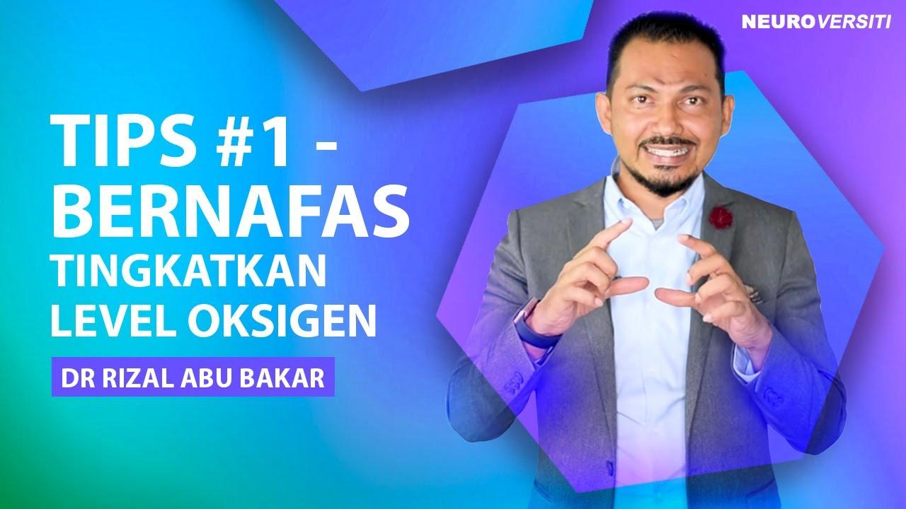 TIPS #1 - BERNAFAS - Neurobics 101 Tips Untuk Otak oleh Dr Rizal Abu Bakar
